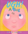 Ugh! a Bug - Mary Bono