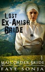 Mail Order Bride: The Lost Ex-Amish Bride :CLEAN Western Historical Romance (Mail Order Ex-Amish Brides Ride West Book1) - Faye Sonja
