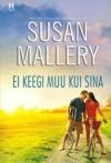 Ei Keegi Muu Kui Sina - Susan Mallery