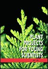 Plant Projects for Young Scientists (Botany) - Salvatore Tocci, Bob Italiano