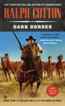 Dark Horses - Ralph Cotton