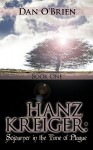 Hanz Kreiger: Sojourner in the Time of Plague: Book 1 - Daniel O'Brien