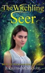 The Witchling Seer (Skinwalkers Witchling Book 3) - B. Kristin McMichael
