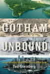 Gotham Unbound: The Ecological History of Greater New York - Ted Steinberg