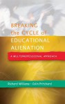 Breaking the Cycle of Educational Alienation: A Multiprofessional Approach - Richard Williams, Colin Pritchard