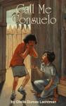 Call Me Consuelo - Ofelia Dumas Lachtman