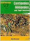 Centipedes, Millipedes, and Their Relatives: Myriapods (Invertebrates) - Beth Blaxland