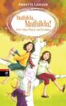 Mathilda, Mathilda! Drei ohne Punkt und Komma: Band 2 - Annette Langen, Dagmar Henze