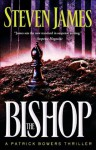 Bishop, The (The Bowers Files Book #4): A Patrick Bowers Thriller - Steven James