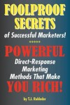 Foolproof Secrets of Successful Marketers! - T. Rohleder
