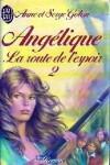 Angélique, la route de l'espoir Tome II - Anne Golon