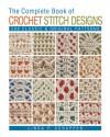 The Complete Book of Crochet Stitch Designs: 500 Classic & Original Patterns - Linda P. Schapper