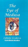 The Eye of Medusa - Lidmila Sovakova