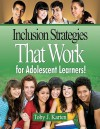 Inclusion Strategies That Work for Adolescent Learners! - Toby J. Karten
