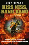 Kiss Kiss, Bang Bang: The Boom in British Thrillers from Casino Royale to the Eagle Has Landed - Mike Ripley, Lee Child