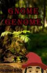 Gnome Genome - Heather Beck