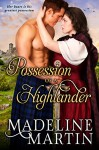 Possession of a Highlander - Madeline Martin