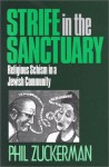 Strife in the Sanctuary: Religious Schism in a Jewish Community - Phil Zuckerman