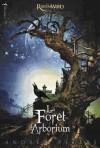 La Forêt d'Arborium (Ravenwood, #1) - Andrew Fusek Peters, Andrew Peters, Frédérique Fraisse