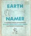 Earth Namer: A California Indian Myth - Margery Bernstein, Janet Kobrin, Ed Heffernan