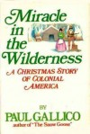 Miracle in the Wilderness: A Christmas Story of Colonial America - Paul Gallico