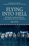 Flying Into Hell: The Bomber Command Offensive as Seen Through the Experiences of Twenty Crews - Mel Rolfe