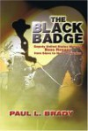 The Black Badge: Deputy United States Marshal Bass Reeves from Slave to Heroic Lawmen - Paul L. Brady