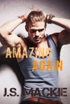 Amazing Again (The Boys Next Door, #1) - J.S. Mackie