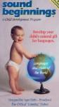 Sound Beginnings: A Child Development Program (Spranish-French, German-Russian, Hebrew-Japanese) - Diane Sawyer