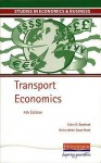 Transport Economics 4th Edition (Studies In Economics & Business) - Susan Grant, Colin Bamford
