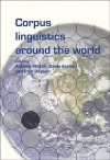 Corpus Linguistics Around the World (Language & Computers S.) (Language & Computers: Studies in Practical Linguistics) - Andrew Wilson, Paul Rayson, Dawn Archer