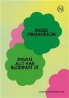 Innan allt blommar ut - Inger Frimansson