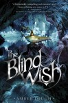 The Blind Wish - Amber Lough