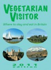 Vegetarian Visitor 2011: Where to Stay and Eat in Britain - Annemarie Weitzel