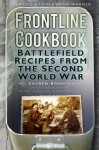 Frontline Cookbook: Battlefield Recipes from the Second World War - Andrew Robertshaw, Valentine Warner