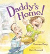 Daddy's Home! - Rosanne Parry, David Leonard