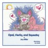 Opal, Herby, and Squeaky - Jay Miller