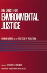 The Quest for Environmental Justice: Human Rights and the Politics of Pollution - Robert D. Bullard, Maxine Waters