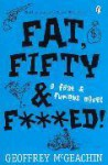 Fat, Fifty & F***Ed! - Geoffrey McGeachin