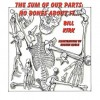 No Bones about It: The Sum of Our Parts - Bill Kirk, Eugene Ruble