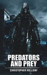 Predators and Prey: A Short Story - Christopher Holliday