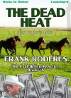 The Dead Heat - Frank Roderus, Read by Kevin Foley