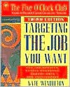Targeting the Job You Want - Kate Wendleton