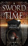 A Sword in Time (Thief in Time Series Book 3) - Cidney Swanson