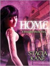 Home (Downside Ghosts): A HeroesandHeartbreakers.com Original - Stacia Kane