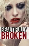 Beautifully Broken: The Infinite Love Series, Book Two (Volume 2) - Kira Adams
