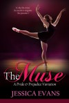 The Muse: A Pride and Prejudice Variation - Jessica Evans