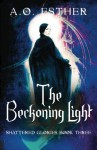 The Beckoning Light - A. O. Esther