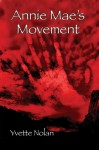 Annie Mae's Movement - Yvette Nolan
