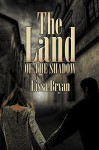The Land of the Shadow (The End of All Things Book 2) - Lissa Bryan
